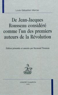 De Jean-Jacques Rousseau considéré comme l'un des premiers auteurs de la Révolution