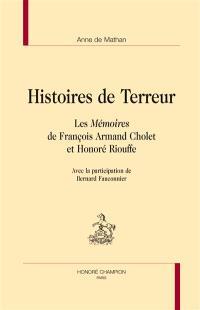 Histoires de Terreur : les Mémoires de François Armand Cholet et Honoré Riouffe