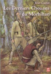 Les derniers chouans du Morbihan : 1830-1850