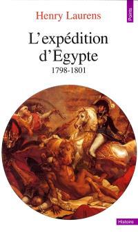 L'expédition d'Egypte : 1798-1801