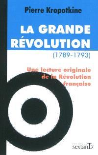La grande Révolution (1789-1793) : une lecture originale de la Révolution française