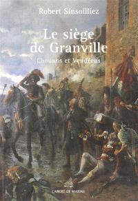 Le siège de Granville : Chouans et Vendéens