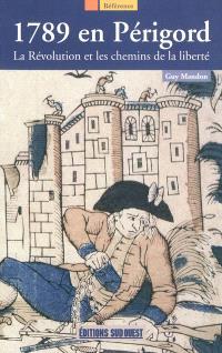 1789 en Périgord : la Révolution et les chemins de la liberté
