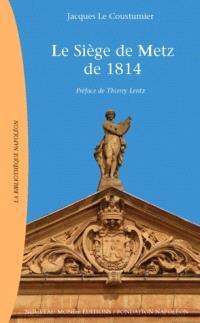 1814 : le siège de Metz