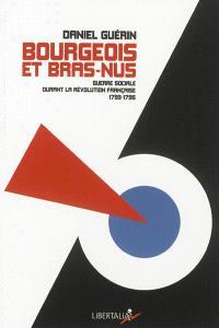 Bourgeois et bras-nus : guerre sociale durant la Révolution française, 1793-1795
