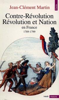 Contre-révolution, Révolution et nation en France : 1789+-1799