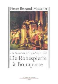 De Robespierre à Bonaparte : les Français et la Révolution