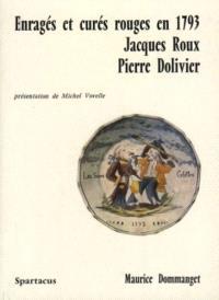Enragés et curés rouges en 1793 : Jacques Roux, Pierre Dolivier