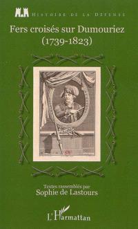 Fers croisés sur Dumouriez (1739-1823)