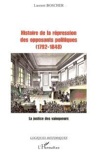 Histoire de la répression des opposants politiques (1792-1848) : la justice des vainqueurs