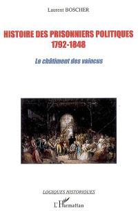Histoire des prisonniers politiques, 1792-1848 : le châtiment des vaincus