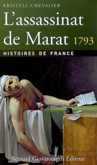 L'assassinat de Marat : 13 juillet 1793
