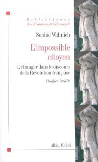 L'impossible citoyen : l'étranger dans le discours de la Révolution française