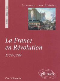 La France en Révolution : 1774-1799