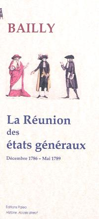 La réunion des états généraux : décembre 1786-mai 1789