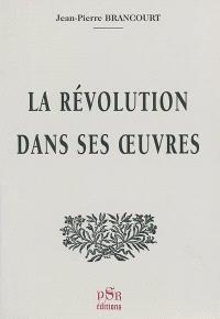 La Révolution dans ses oeuvres