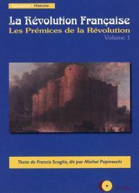 La Révolution française. Volume 1, Les prémices de la Révolution