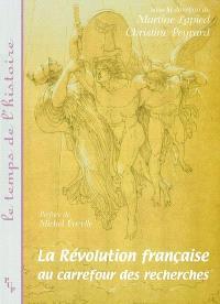 La Révolution française : au carrefour des recherches : actes du colloque, Université de Provence, octobre 2001
