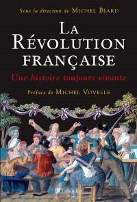 La Révolution française : une histoire toujours vivante