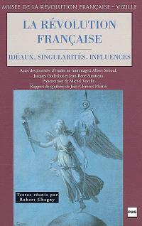 La Révolution française, idéaux, singularités, influences : journées d'études en hommage à Albert Soboul, Jacques Godechot et Jean-René Suratteau, 20-21 septembre 2001