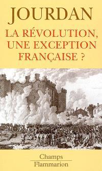 La Révolution, une exception française ?