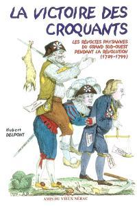 La victoire des croquants : les révoltes paysannes du grand Sud-Ouest pendant la Révolution (1789-1799)