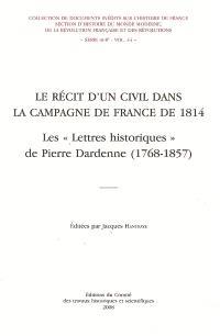 Le récit d'un civil dans la campagne de France de 1814 : les lettres historiques de Pierre Dardenne (1768-1857)