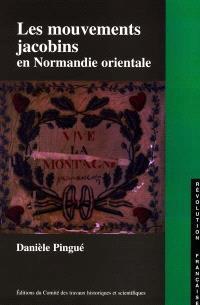 Les mouvements jacobins en Normandie orientale : les sociétés politiques dans l'Eure et la Seine-Inférieure, 1790-1795