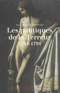 Les politiques de la Terreur, 1793-1794 : actes du colloque international de Rouen (11-13 janvier 2007)