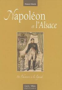 Napoléon et l'Alsace : de l'histoire à la légende