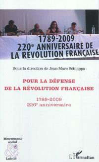 Pour la défense de la Révolution française, 1789-2009 : 220e anniversaire : actes du colloque