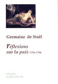 Réflexions sur la paix : adressées à M. Pitt et aux Français; Réflexions sur la paix intérieure
