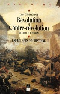 Révolution et contre-révolution en France de 1789-1989 : les rouages de l'histoire