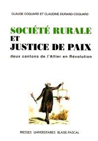Société rurale et justice de paix : deux cantons de l'Allier en Révolution