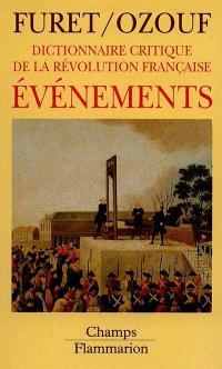 Dictionnaire critique de la Révolution française. Volume 1, Evènements