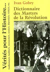Dictionnaire des martyrs de la Révolution