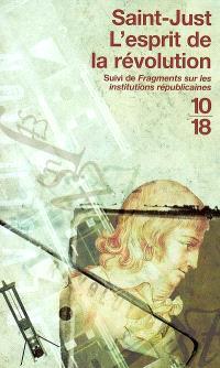 L'esprit de la Révolution; Suivi de Fragments sur les institutions républicaines