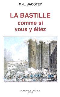 La Bastille comme si vous y étiez