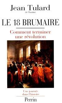 Le 18 Brumaire ou Comment terminer une révolution