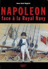 Napoléon face à la Royal Navy : puissance navale et chute de l'Empire : essai