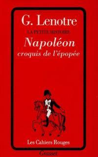 La petite histoire, Napoléon, croquis de l'épopée