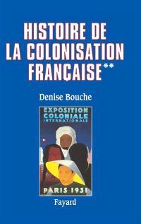 Histoire de la colonisation française. Volume 2, Flux et reflux : 1815-1962