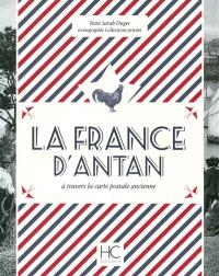 La France d'antan : à travers la carte postale ancienne
