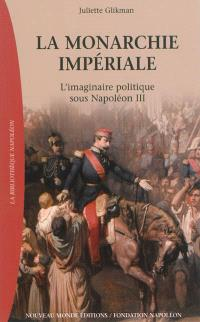 La monarchie impériale : l'imaginaire politique sous Napoléon III