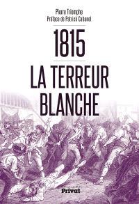1815, la terreur blanche