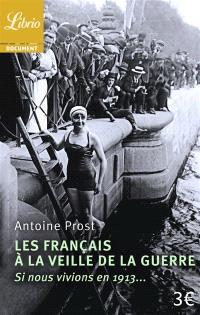 Les Français à la veille de la guerre : si nous vivions en 1913...