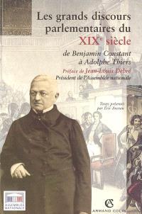 Les grands discours parlementaires du XIXe siècle : de Benjamin Constant à Adolphe Tiers : 1800-1870