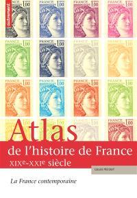 Atlas de l'histoire de France. Volume 3, La France contemporaine, XIXe-XXIe siècle