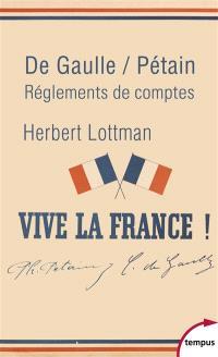 De Gaulle-Pétain : règlements de comptes
