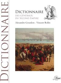 Dictionnaire des généraux du second Empire : 1851-1870